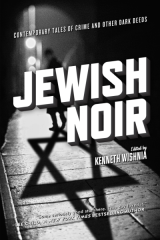 Jewish Noir: Contemporary Tales of Crime and Other Dark Deeds